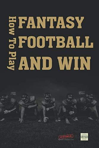 Fantasy Football Dummies (How To Play Fantasy Football: Beginners Guide for Fantasy Football Strategy and Fantasy Football Draft)