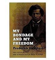 My Bondage and My Freedom de Frederick…