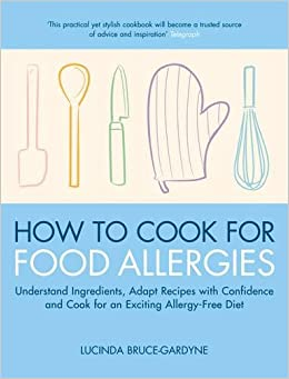 How to cook for food allergies understand ingredients adapt how to cook for food allergies understand ingredients adapt recipes with confidence and cook for an exciting allergy free diet amazon lucinda forumfinder Choice Image