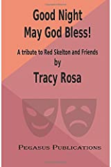 Good Night May God Bless!: A tribute to Red Skelton and Friends Paperback
