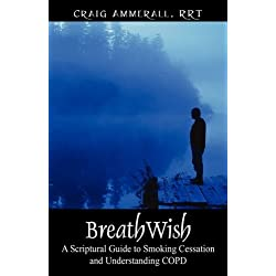 BreathWish: A Scriptural Guide to Smoking Cessation and Understanding COPD
