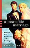 A Moveable Marriage: Relocate Your Relationship without Breaking It