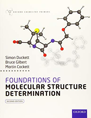 Foundations of Molecular Structure Determination (Oxford Chemistry Primers)