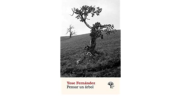 Pensar un árbol: Una novela corta (Spanish Edition) - Kindle edition by Yose Fernández. Politics & Social Sciences Kindle eBooks @ Amazon.com.