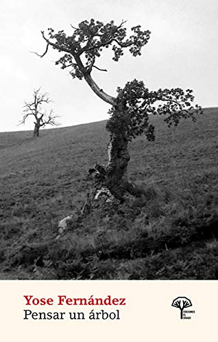 Pensar un árbol: Una novela corta (Spanish Edition) by [Fernández, Yose