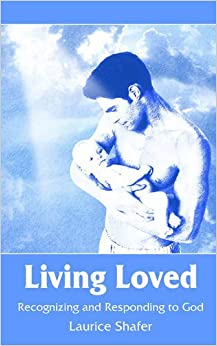 Living Loved: Recognizing And Responding To God