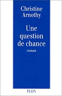 Une question de chance, Arnothy, Christine