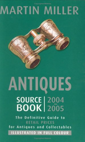 Antiques Sourcebook 2004-2005: The Definitive Guide to Retail Prices for Antiques and Collectibles