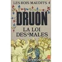 Les Rois maudits, tome 4 : La Loi des Mâles par Druon