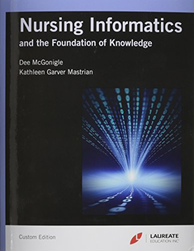 Nursing Informatics: And the Foundations of Knowledge