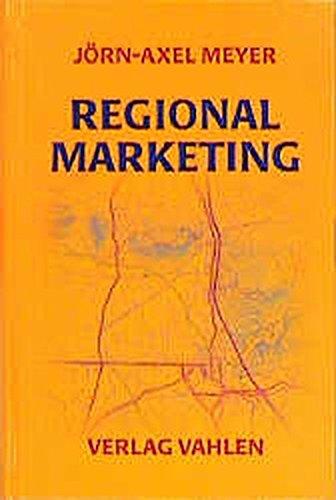 Regionalmarketing: Grundlagen, Konzepte, Anwendungen