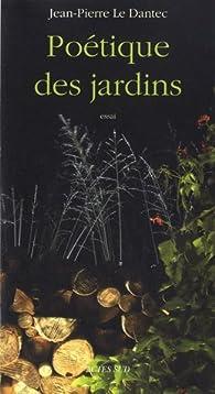 Poétique des jardins par Jean-Pierre Le Dantec