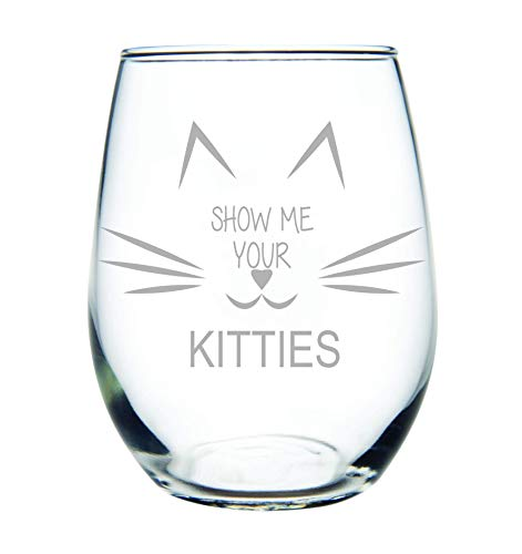 Show me your kitties stemless wine glass, Funny wine glass for cat lovers- 15 oz.