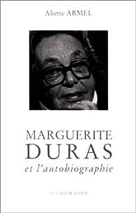 Marguerite Duras et l'autobiographie par Aliette Armel