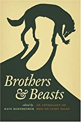 Brothers and Beasts: An Anthology of Men on Fairy Tales (Series in Fairy-Tale Studies)