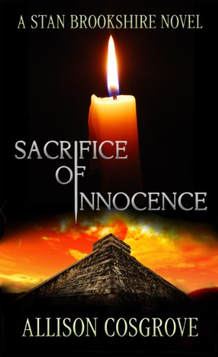 Book: Sacrifice Of Innocence (A Stan Brookshire Novel Book 1) by Allison Cosgrove