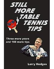 Still More Table Tennis Tips