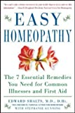 Easy Homeopathy: The 7 Essential Remedies You Need for Common Illness and First Aid