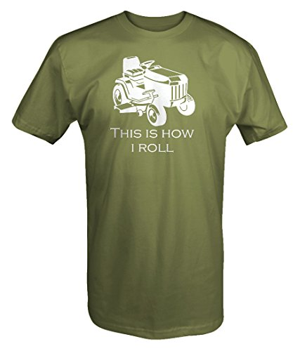 One Stop Gear This is How I Roll Riding Lawn Mower Grass Cutting Landscaping T Shirt - XLarge Military Green