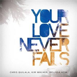 Your Love Never Fails Album Cover