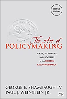 Book The Art of Policymaking; Tools, Techniques and Processes in the Modern Executive Branch Second Edition