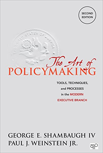 The Art of Policymaking: Tools, Techniques and Processes in the Modern Executive Branch