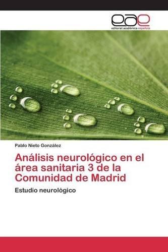 Análisis neurológico en el área sanitaria 3 de la Comunidad de Madrid (Spanish Edition)