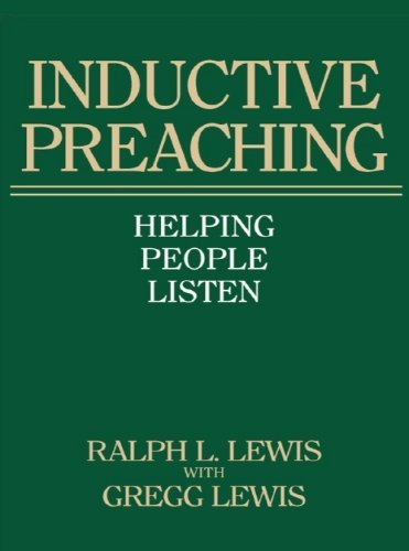 Inductive Preaching: Helping People Listen by [Lewis, Ralph L., Lewis, Gregg]