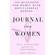 Journal for Women: 105 Questions for Women with Motivational Quotes: Self Discovery Journal: (Notebook)