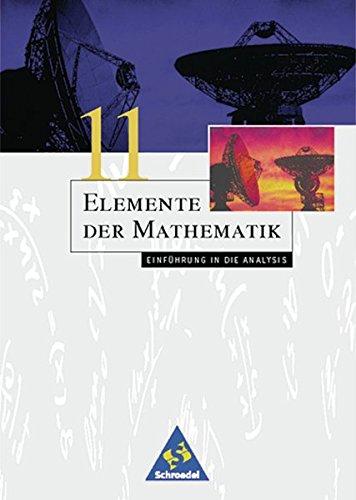 elemente-der-mathematik-sii-einfhrung-in-die-analysis-fr-bremen-hamburg-hessen-niedersachsen-und-schleswig-holstein-ausgabe-1999-elemente-einfhrung-in-die-analysis-schlerband