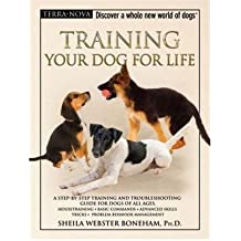 Training Your Dog for Life: A Step-By-Step Training and Troubleshooting Guide for Dogs of All Ages (Terra-Nova) (Mixed media product) - Common