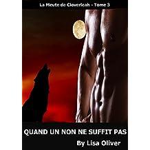 Quand Un Non Ne Suffit Pas (La Meute de Cloverleah t. 3) (French Edition)