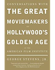Conversations with the Great Moviemakers of Hollywood's Golden Age at the American Film Institute