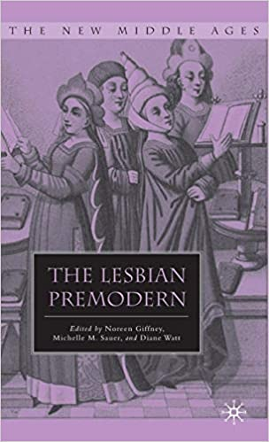 The Lesbian Premodern (The New Middle Ages)