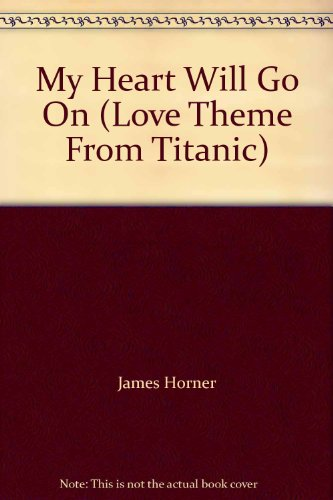 My Heart Will Go On (Love Theme From Titanic), Piano Solo