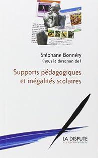 Supports pédagogiques et inégalités scolaires : études sociologiques par Stéphane Bonnéry