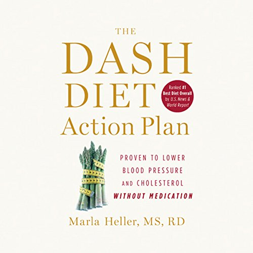 The DASH Diet Action Plan: Proven to Lower Blood Pressure and Cholesterol Without Medication Audiobook [Free Download by Trial] thumbnail