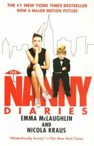 (THE NANNY DIARIES ) BY McLaughlin, Emma (Author) Paperback Published on (02 , 2007)