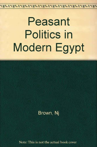 Peasant Politics in Modern Egypt: The Struggle Against the State