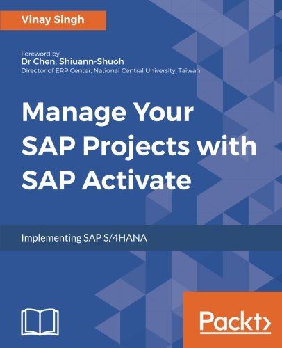(Manage Your SAP Projects with SAP Activate: Implementing SAP S/4HANA )