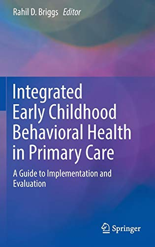 Integrated Early Childhood Behavioral Health in Primary Care: A Guide to Implementation and Evaluation -
