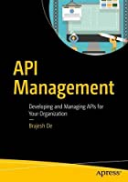 API Management: An Architect's Guide to Developing and Managing APIs for Your Organization Front Cover