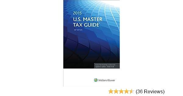Us Master Tax Guide 2015 Cch Tax Law Editors 9780808038733
