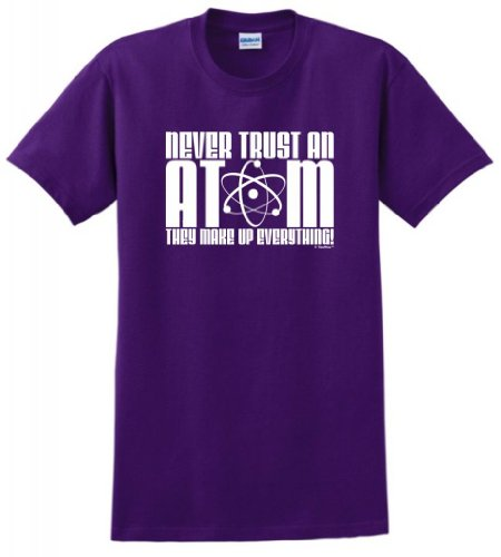 Never Trust an Atom They Make Up Everything T-Shirt Large Purple