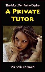 A Private Tutor: The Most Feminine Desire