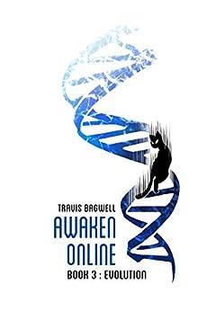 Awaken Online: Evolution by [Bagwell, Travis]