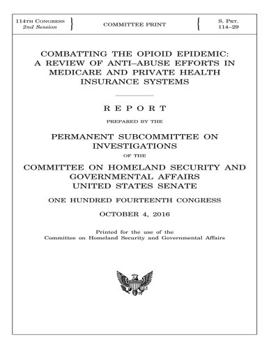 Download COMBATTING the OPIOID EPIDEMIC: A REVIEW OF ANTI–ABUSE EFFORTS IN MEDICARE AND PRIVATE HEALTH INSURANCE SYSTEMS PDF