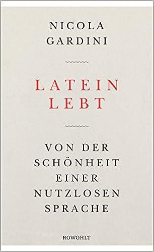 Latein Lebt Von Der Schönheit Einer Nutzlosen Sprache