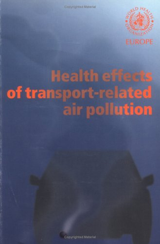 Health Effects of Transport-related Air Pollution (Health Effects Of Transport Related Air Pollution)