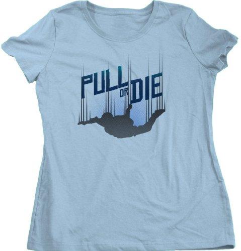 PULL OR DIE Ladies Cut T-shirt / Funny Skydiving Tee (T-shirt Sky Cut Womens)